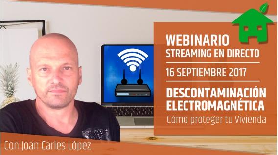 16-septiembre-2017-curso-de-descontaminacion-electromagnetica-joan-carles-lopez