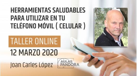 Herramiendas saludables para utilizar en tu smartphone o celular, taller on-line,por Joan Carles López