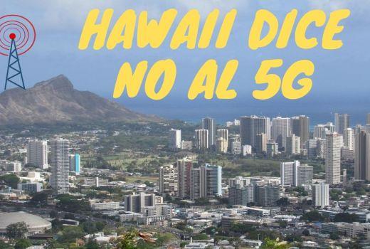 Hawaii dice no al 5G,